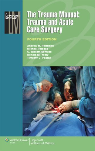 The Trauma Manual: Trauma and Acute Care Surgery (Lippincott Manual Series)