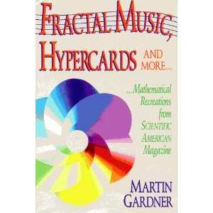 Fractal Music, Hypercards And More...: Mathematical Recreations From Scientific American Magazine