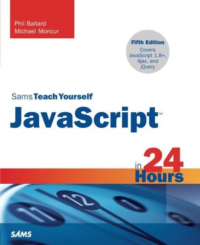 JavaScript in 24 Hours, Sams Teach Yourself (5th Edition)
