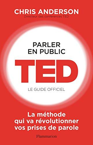Parler En Public. TED - Le Guide Officiel ESSAIS PRATIQUE French Edition