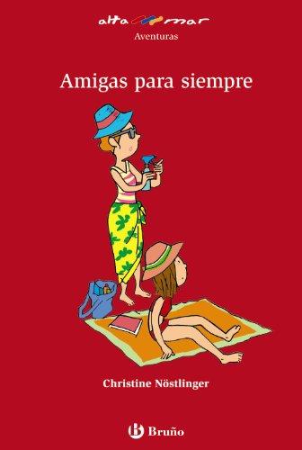 Amigas Para Siempre/friends Forever (Spanish Edition)