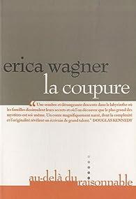 La coupure par Erica Wagner