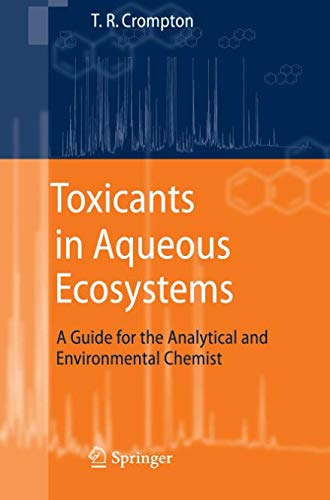(Toxicants in Aqueous Ecosystems: A Guide for the Analytical and Environmental)