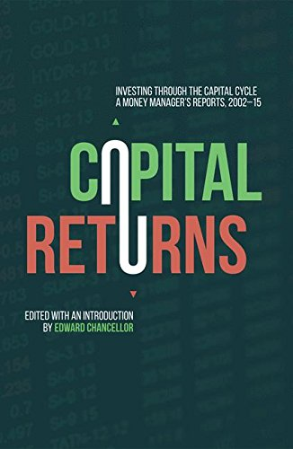 Capital Returns: Investing Through the Capital Cycle: A Money Manager's Reports 2002-15 by PALGRAVE MACMILLAN