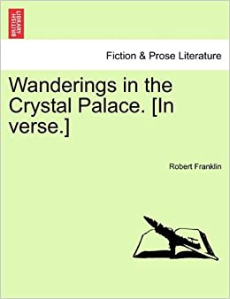 Book Wanderings in the Crystal Palace. [In verse.]