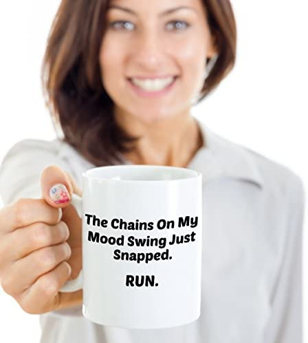 Amazon Com Sassy Mug 11 Oz The Chains On My Mood Swing Just Snapped Run Mugs With Quotes By Vitazi Kitchenware Ceramic Coffee Cup Funny Sarcastic Saying White Kitchen Dining