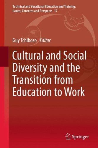 Cultural and Social Diversity and the Transition from Education to Work (Technical and Vocational Education and Training: Issues, Concerns and Prospects)