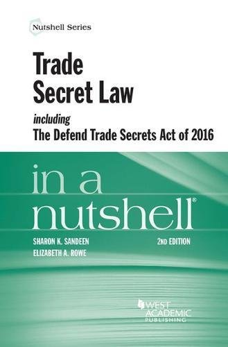 Trade Secret Law including the Defend Trade Secrets Act of 2016 in a Nutshell (Nutshells) by West Academic Publishing