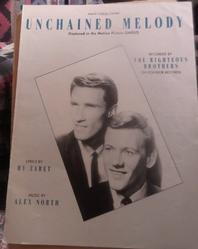 Unchained Melody: Recorded by The Righteous Brothers. (Featured in the Motion Picture GHOST.)
