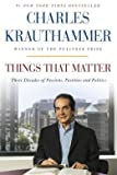 By Charles Krauthammer THINGS THAT MATTER