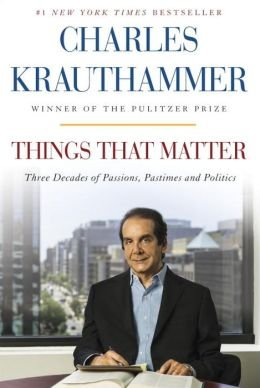 Book cover from By Charles Krauthammer THINGS THAT MATTER : Things That Matter:[THINGS THAT MATTER] :{THINKS THAT MATTER} by Charles Krauthamme by Charles Krauthammer