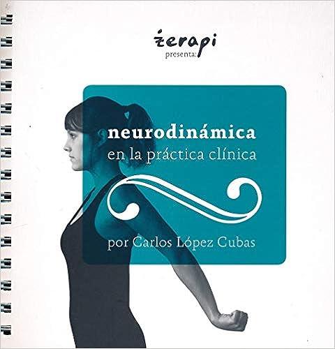 Neurodinámica En La Práctica Clínica por Carlos López Cubas epub