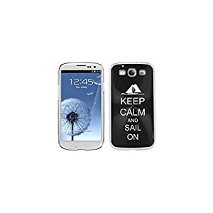 Black Samsung Galaxy S III S3 Aluminum Plated Hard Back Case Cover K1137 Keep Calm and Sail On