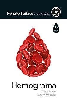 Hemograma: manual de interpretação por [Failace, Renato]