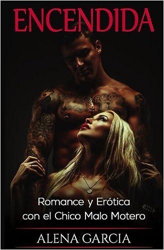 Encendida: Romance y Erótica con el Chico Malo Motero: Volume 2 Novela Romántica y Erótica en Español: Mafia Rusa: Amazon.es: Alena Garcia: Libros