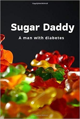 Sugar Daddy A Man With Diabetes Funny Sugar Daddy Notebook