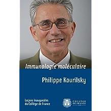 Immunologie moléculaire: Leçon inaugurale prononcée le vendredi 2 octobre 1998 (Leçons inaugurales)