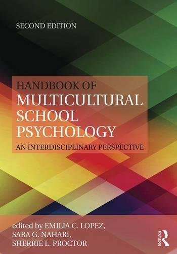 Handbook of Multicultural School Psychology: An Interdisciplinary Perspective (Consultation, Supervision, and Professional Learning in School Psychology Series)