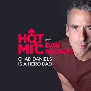 Hot Mic Highlight: Chad Daniels is a Hero Dad