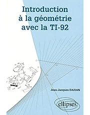 Introduction a la Geometrie Avec la Ti-92