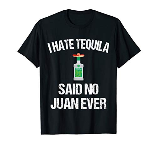 Funny Cinco De Mayo Shirt | I hate Tequila -