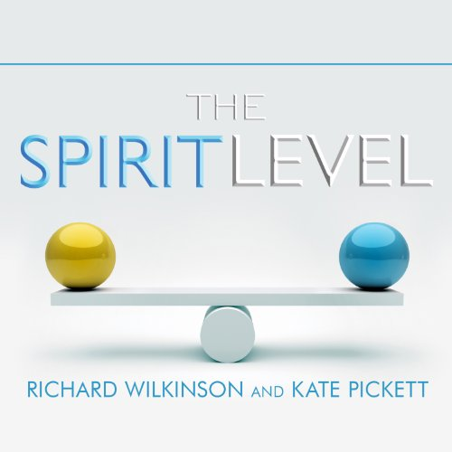 Download The Spirit Level: Why Greater Equality Makes Societies Stronger