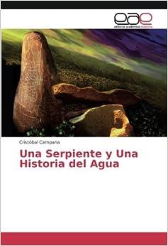 Book Una Serpiente y Una Historia del Agua (Spanish Edition)