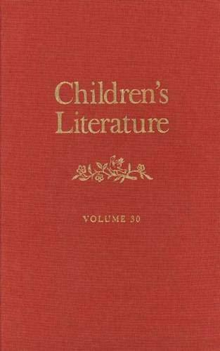 Children's Literature: Volume 30 (Children's Literature Series)