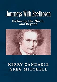 JOURNEYS WITH BEETHOVEN:  Following the Ninth, and Beyond by [Mitchell, Greg, Candaele, Kerry]