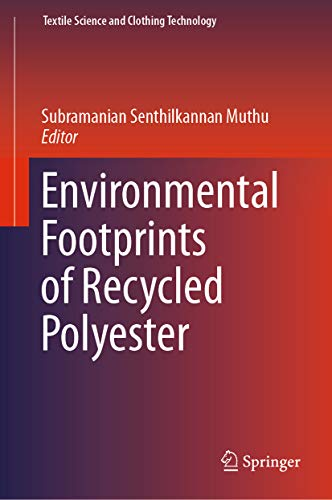 Environmental Footprints of Recycled Polyester (Textile Science and Clothing Technology)