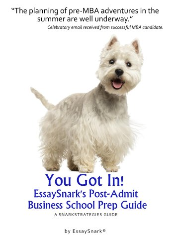 Download YOU GOT IN!! EssaySnark's Post-Admit Business School Prep Guide: A SnarkStrategies Guide (EssaySnark's Strategies for Getting into Business School Book 16) Pdf