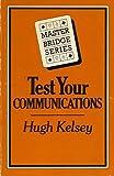 Test Your Communications, Hugh Kelsey, 0575031719