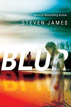 Blur (Blur Trilogy Book 1) by [James, Steven]