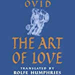 The Art of Love |  Ovid,Rolfe Humphries (translator)