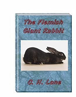 The Flemish Giant Rabbit by [Lane, C.H.]