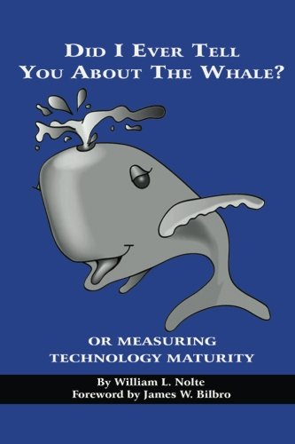 (Did I Ever Tell You about the Whale?: or Measuring Technology Maturity)