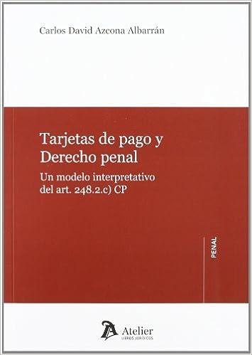 Tarjetas de pago y Derecho penal.: Un modelo interpretativo