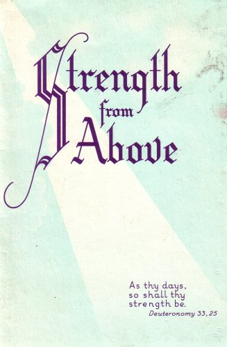 Strength From Above: As Thy Days, so Shall Thy Strength Be (1974 Printing, 741002)