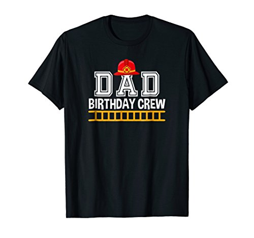 (Dad Birthday Crew Fire Fighter Trucks Birthday Party T-Shirt)