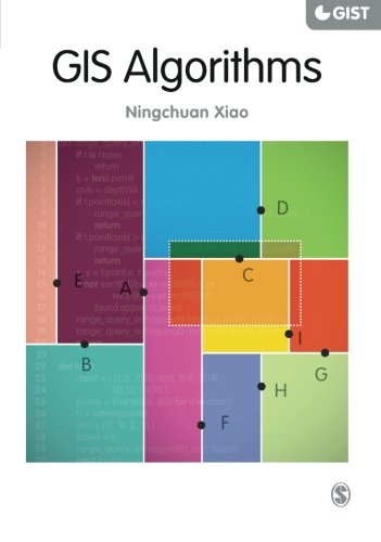 GIS Algorithms (SAGE Advances in Geographic Information Science and Technology Series) by Sage Publications Ltd