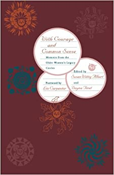 Book With Courage and Common Sense: Memoirs from the Older Women's Legacy Circles