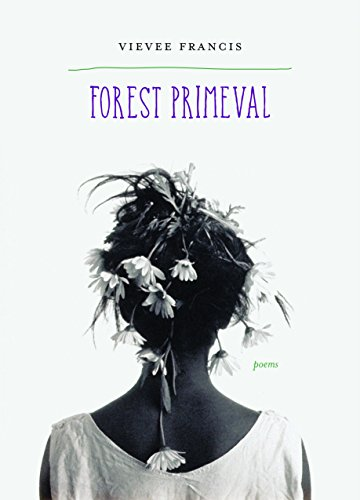 Forest Primeval: Poems (Kingsley Tufts Poetry Award) by Triquarterly