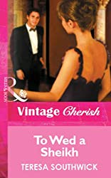 To Wed a Sheikh (Mills & Boon Cherish) (Mills & Boon Romance)