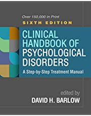 Clinical Handbook of Psychological Disorders, Sixth Edition: A Step-By-Step Treatment Manual