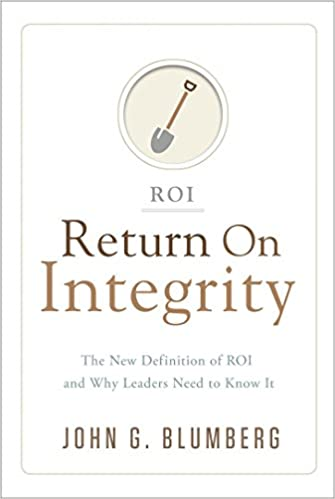 Return on Integrity: The New Definition of ROI and Why Leaders Need to Know It: Amazon.es: John G. Blumberg: Libros en idiomas extranjeros