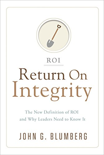 Return on Integrity: The New Definition of ROI and Why Leaders Need to Know It [John G. Blumberg] (Tapa Dura)