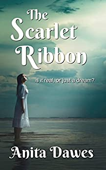 The Scarlet Ribbon: is it all real, or just a dream? by [Dawes, Anita]