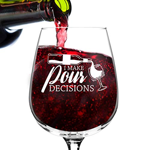 Pour Decisions Funny Wine Glass Valentines Day Gifts for Women- Premium Birthday Gift for Her, Mom, Best Friend- Unique Present Idea