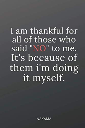 """i am thankful for all of those who said """"no"""" to me. it"""