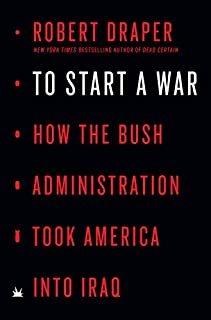 Book Cover: To Start a War: How the Bush Administration Took America into Iraq